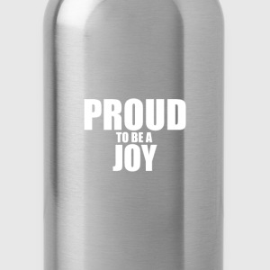 Proud to be a joy T-Shirts - Water Bottle