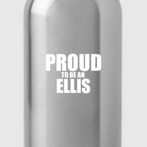 Proud to be a ellis T-Shirts - Water Bottle