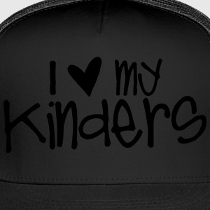 I Love My Kinders T-Shirts - Trucker Cap