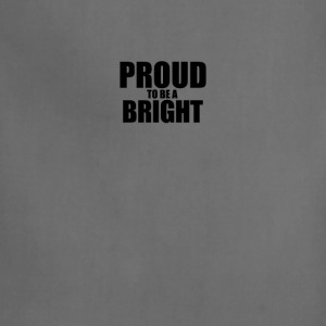 Proud to be a bright T-Shirts - Adjustable Apron