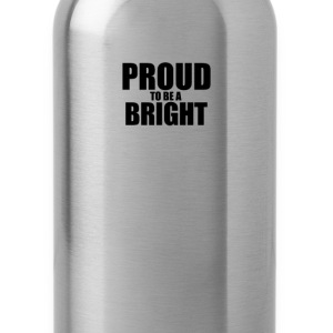 Proud to be a bright T-Shirts - Water Bottle