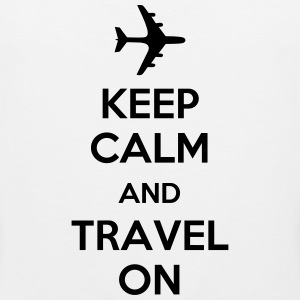 Keep Calm And Travel On (Travelling) T-Shirts - Men's Premium Tank