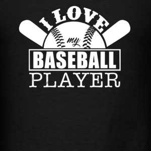 Love My Baseball Player - Men's T-Shirt