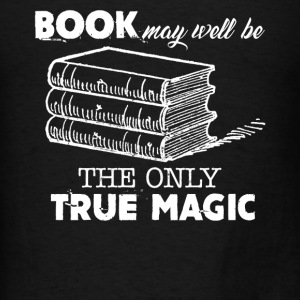 Books The Only True Magic - Men's T-Shirt