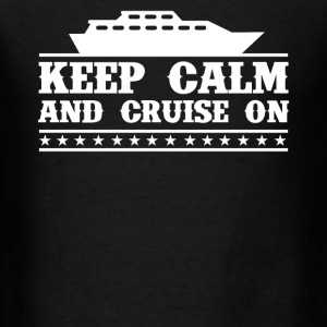 Keep Calm And Cruise On - Men's T-Shirt