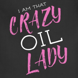 Crazy Oil Lady Shirt - Adjustable Apron