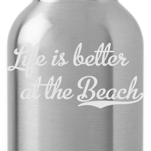 Life is better at the Beach T-Shirts - Water Bottle