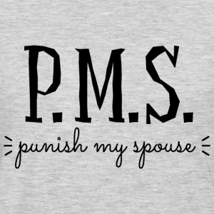 PMS Punish My Spouse Hoodies - Men's Premium Long Sleeve T-Shirt