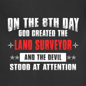 Land surveyor - On 8th day god created the him - Adjustable Apron