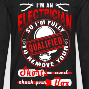 Electrician - I'm an electrician so I'm fully - Men's Premium Long Sleeve T-Shirt