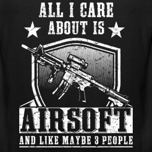 All i care about is airsoft and 3 people - Men's Premium Tank