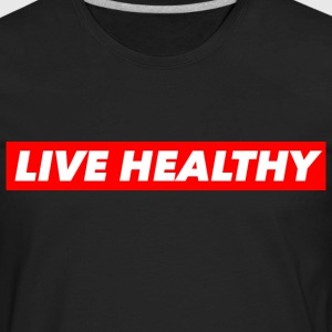 LIVE HEALTHY T-Shirts - Men's Premium Long Sleeve T-Shirt