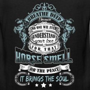 Horse love - Breath deep because no one understand - Men's Premium Tank