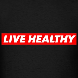 LIVE HEALTHY Hoodies - Men's T-Shirt