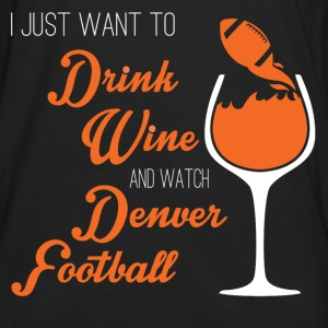 Denver football - I just wanna drink and watch - Men's Premium Long Sleeve T-Shirt