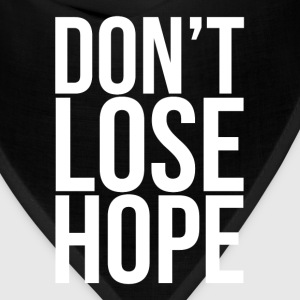 Don't Lose Hope Hoodies - Bandana