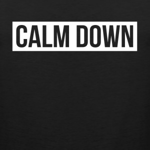 Calm Down T-Shirts - Men's Premium Tank