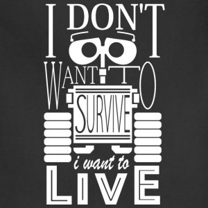Walle - I don't want to survive I want to live - Adjustable Apron