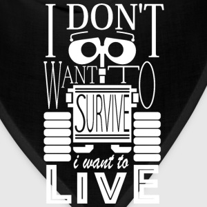 Walle - I don't want to survive I want to live - Bandana