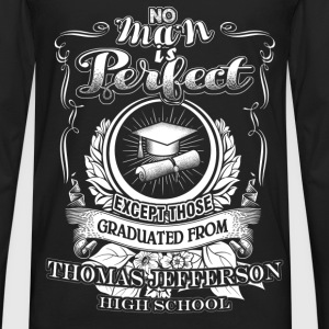 Thomas jefferson - Perfect man graduated from that - Men's Premium Long Sleeve T-Shirt