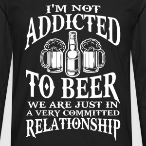 Beer - We are just in a very committed relationshi - Men's Premium Long Sleeve T-Shirt