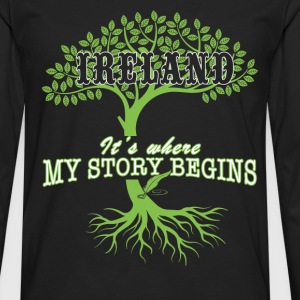 Ireland is where my story begins - Men's Premium Long Sleeve T-Shirt