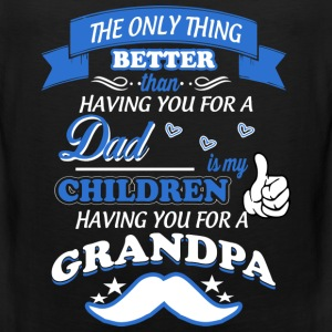 Grandpa - My children having you for a grandpa - Men's Premium Tank
