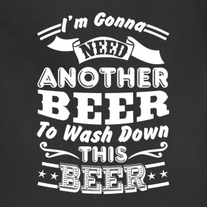 Beer - I'm goona need another beer to wash down th - Adjustable Apron