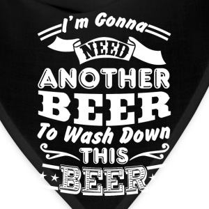 Beer - I'm goona need another beer to wash down th - Bandana