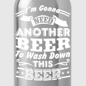 Beer - I'm goona need another beer to wash down th - Water Bottle