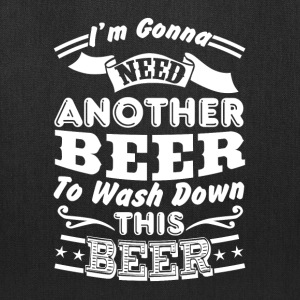 Beer - I'm goona need another beer to wash down th - Tote Bag