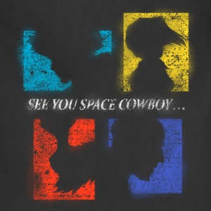 Cowboy bebop - See you space cowboy awesome tee - Adjustable Apron