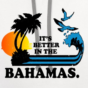 Bahams - It's better in the bahamas cool t-shirt - Contrast Hoodie