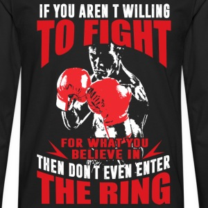 Kickboxing - If you aren't willing to fight for wh - Men's Premium Long Sleeve T-Shirt