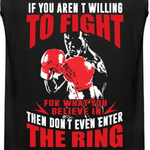 Kickboxing - If you aren't willing to fight for wh - Men's Premium Tank