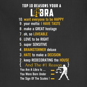 Libra - Top 10 reasons you are a libra t-shirt - Adjustable Apron