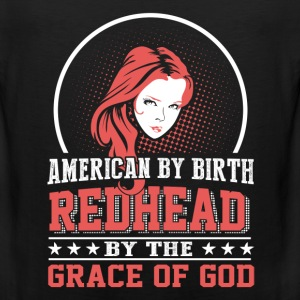 Red hair - Red head by the grace of god t-shirt - Men's Premium Tank