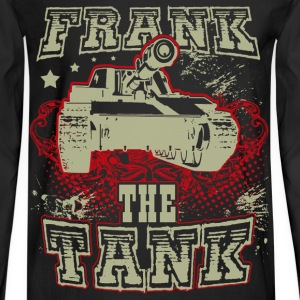 Tank - Frank the tank awesome t-shirt for fans - Men's Long Sleeve T-Shirt