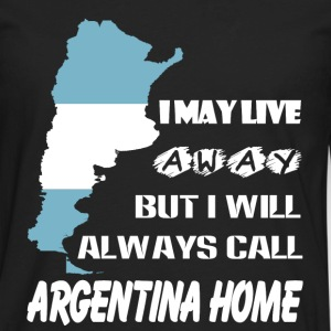 Argentina - I will always call argentina home tee - Men's Premium Long Sleeve T-Shirt