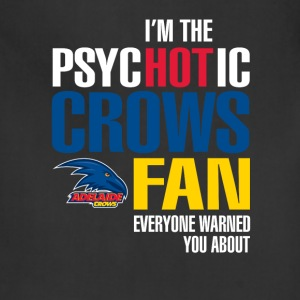 Adelaide Crows fan - I'm the psychotic crows fan - Adjustable Apron