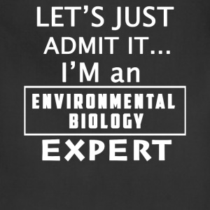 Environmental biology expert - I'm one of them tee - Adjustable Apron