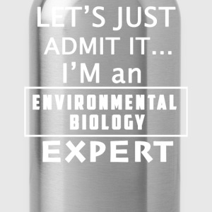 Environmental biology expert - I'm one of them tee - Water Bottle