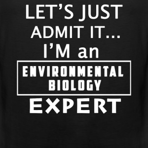 Environmental biology expert - I'm one of them tee - Men's Premium Tank