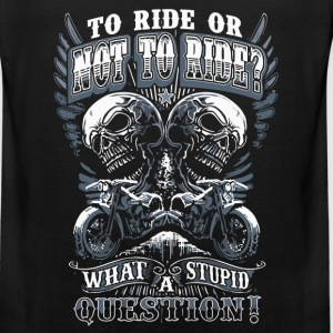 Rider - To ride or not to ride? awesome t-shirt - Men's Premium Tank