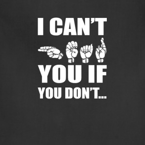 American sign language - I can't if you don't - Adjustable Apron