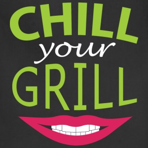 Chill your grill - Calm down, stupid reason - Adjustable Apron