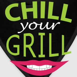 Chill your grill - Calm down, stupid reason - Bandana