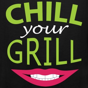 Chill your grill - Calm down, stupid reason - Men's Premium Tank