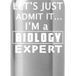 Biology expert - Let's just admit that I'm one - Water Bottle