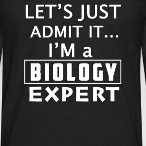 Biology expert - Let's just admit that I'm one - Men's Premium Long Sleeve T-Shirt